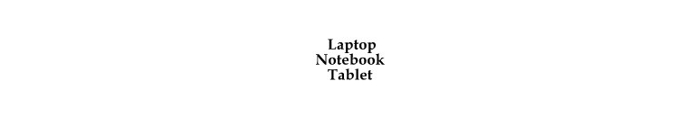 Laptop, Notebook,Tablet
