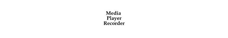 Media Player ve Recorder